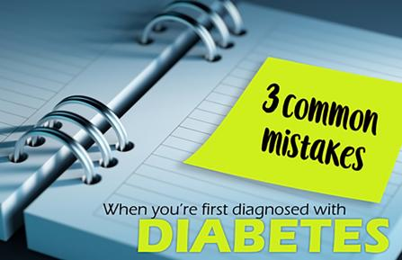 Three common mistakes for people diagnosed with diabetes